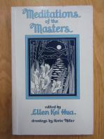 Anticariat: Ellen Kei Hua - Meditations of the Masters