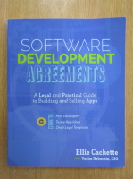 Anticariat: Ellie Cachette - Software Development Agreements. A legal and Practical Guide to Building and Selling Apps