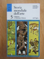 Anticariat: Everard M. Upjohn, Paul Wingert, Jane Gaston Mahler - Storia mondiale dell'arte (volumul 5)