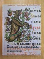 Anticariat: G. Popescu Valcea - Slujbenicul mitropolitului Stefan al Ungrovlahiei