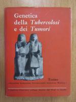 Anticariat: Genetica della Tubercolosi a dei Tumori