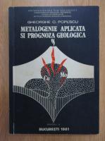 Anticariat: Gheorghe Popescu - Metalogenie aplicata si prognoza geologica (partea 1)