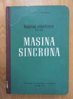 I. S. Gheorghiu - Masini electrice, volumul 3. Masina sincrona