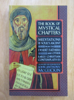 Anticariat: John Anthony McGuckin - The Book of Mystical Chapters