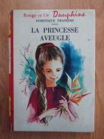 Anticariat: La princesse aveugle