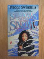 Anticariat: Madge Swindells - Shadows on the Snow