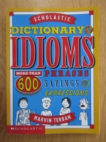 Marvin Terban - Dictionary of idioms. More Than 600 Phrases, Sayings and Expressions