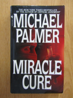 Anticariat: Michael Palmer - Miracle Cure