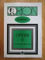 Anticariat: Mihai Eminescu - Opere (volumul 5)
