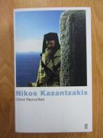 Nikos Kazantzakis - Christ Recrucified