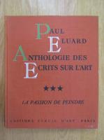 Anticariat: Paul Eluard - Anthologie des ecrits sur l'art (volumul 3)