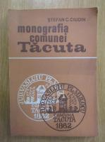Anticariat: Stefan C. Ciudin - Monografia comunei Tacuta