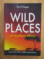 Anticariat: Tim OHagan - Wild Places of Southern Africa