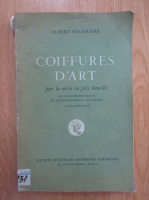 Anticariat: Albert Pourriere - Coiffures d'art par la mise en plis bouclee