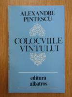 Anticariat: Alexandru Pintescu - Colocviile vantului