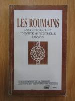 Angela Botez, Victor Botez, Valentin F. Mihaescu, Nicolae Sarambei - Les roumains. Psychologie, identite spirituelle, destin