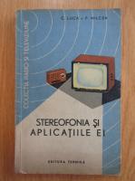 Anticariat: C. Luca - Stereofonia si aplicatiile ei