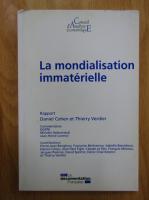 Anticariat: Daniel Cohen - La mondialisation immaterielle