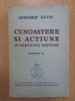 Anticariat: Dimitrie Gusti - Cunoastere si actiune in serviciul natiunii (volumul 2)