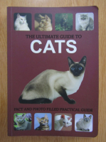 Emily Williams - The Ultimate Guide to Cats. Fact and Photo Filled Practical Guide