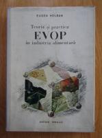 Anticariat: Eugen Holban - Teoria si practica EVOP in industria alimentara