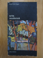 Anticariat: Giulio Carlo Argan - Arta moderna (volumul 1)