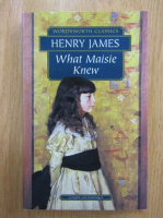 Anticariat: Henry James - What Maisie Knew