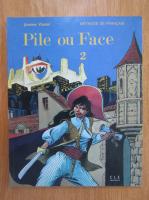 Jeanne Vassal - Pile ou Face 2. Methode de francais