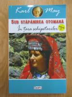Anticariat: Karl May - Sub stapanirea otomana, volumul 5. In tara schipetarilor
