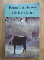 Anticariat: Kenneth Anderson - This is the Jungle
