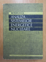 Anticariat: M. Pavelescu - Analiza sistemelor energetice nucleare