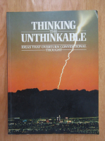Peter Brookesmith - Thinking the Unthinkable. Ideas That Overturn Conventional Thought
