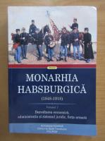 Anticariat: Rudolf F. Graf - Monarhia Habsburgica, 1848-1918 (volumul 1)