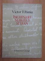 Anticariat: Victor Eftimiu - Inchinare marelui Stefan
