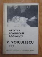 Anticariat: Alex. Oproescu - Articole, comuniari si dcumente. V. Voiculescu (volumul 3)