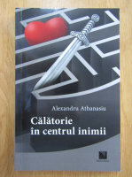 Alexandru Athanasiu - Calatorie in centrul lumii