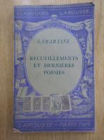 Anticariat: Alphonse de Lamartine - Recueillements et dernieres poesies