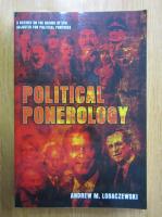 Anticariat: Andrew M. Lobaczewski - Political Ponerology