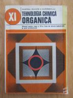 Angela Lupu - Tehnologia chimica organica. Manual pentru clasa a XI-a
