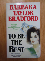 Anticariat: Barbara Taylor Bradford - To Be The Best