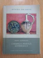 Anticariat: Barbu Slatineanu - Ceramica feudala romaneasca
