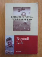 Anticariat: Bogumil Luft - Romanii in goana dupa happy-end
