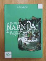 C. S. Lewis - Le monde de Narnia, volumul 6. Le fauteuil d'argent