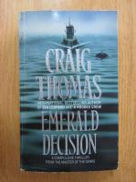 Anticariat: Craig Thomas - Emerald Decision