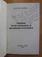 Anticariat: Dan Ilie Morega - Romania intre prabusire si relansare economica (cu autograful autorului)