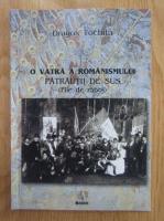 Anticariat: Dragos Tochita - O vatra a romanismului. Patrautii de Sus