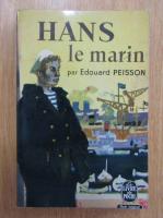 Edouard Peisson - Hans le marin