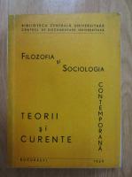 Anticariat: Filozofia si sociologia contemporana. Teorii si curente