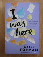 Gayle Forman - I Was Here
