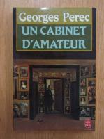 Anticariat: Georges Perec - Un cabinet d'amateur